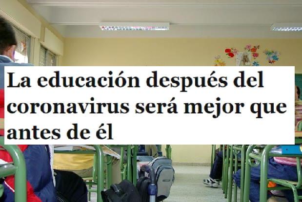 La educación después del coronavirus será mejor que antes de él